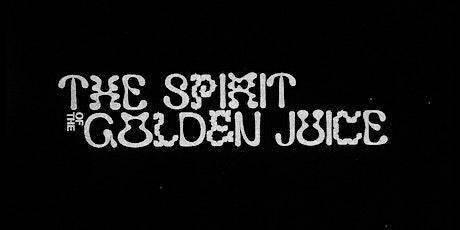 The Spirit of the Golden Juice tickets