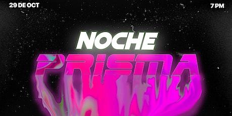 NOCHE PRISMA | TOLUCA tickets