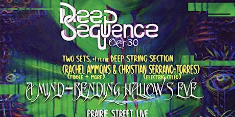 Deep Sequence: A Mind Bending Hallow's Eve tickets