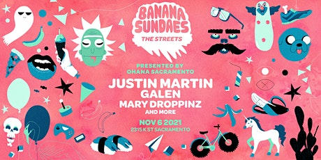 Banana Sundaes 'The Streets' feat. Justin Martin pres. by Ohana Sacramento tickets