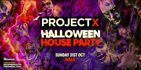 Project X Halloween House Party 2021 @ Halo Bournemouth! tickets