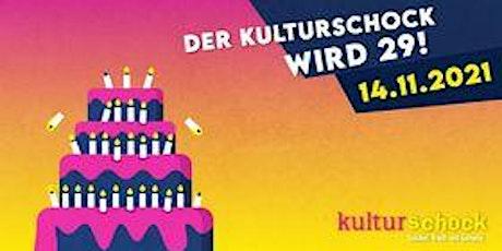 29 Jahre - KULTURSCHOCK - Stöckel, Trash & Comedy - GEBURTSTAGSSCHOCK Tickets