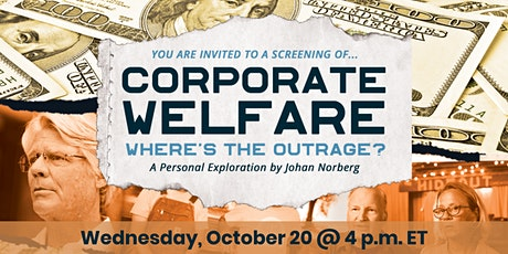 """""""Corporate Welfare: Where's the Outrage?"""" with John Allison & Johan Norberg tickets"""
