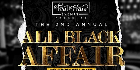 First Class Events Presents The 3rd Annual All Black Affair tickets