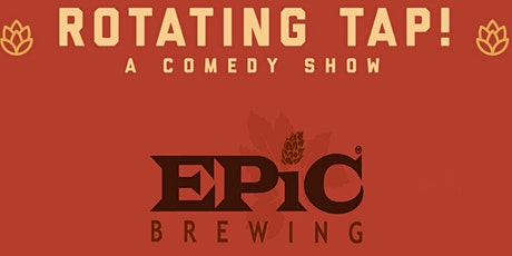 Rotating Tap Comedy @ Epic Brewing tickets