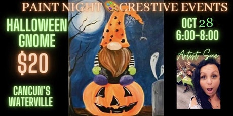$20 Paint Night-Halloween Gnome- Cancun's Waterville tickets
