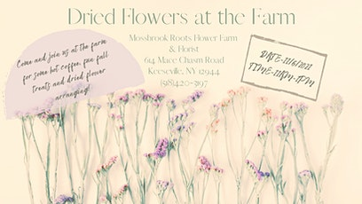 Dried Flowers at the Farm tickets
