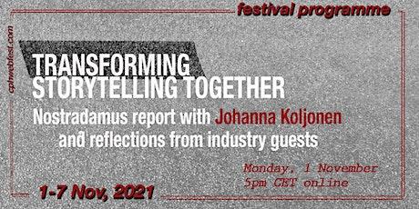 Transforming Storytelling Together - Nostradamus Report @CPH Web Fest tickets