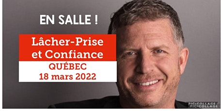 Québec - Lâcher-prise / Confiance 25$ - Voici mon retour, réservez vite !! billets