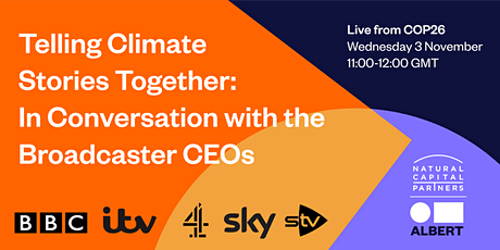 Telling Climate Stories Together: In Conversation With the Broadcaster CEOs tickets