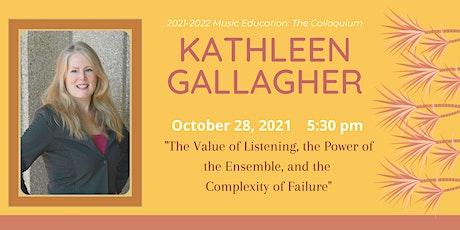 Dr. Kathleen Gallagher tickets
