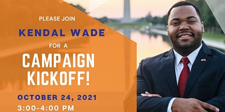 Kendal Wade's Campaign Kick-Off tickets