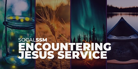 SoCal SSM Encountering Jesus Service - 12/11/21 tickets