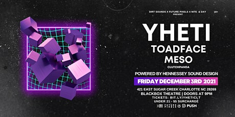 Yheti with Toadface & Meso - Blackbox Theater Charlotte NC tickets