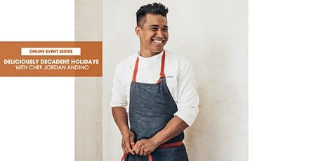 Decadently Delicious Holidays with Chef Jordan Andino tickets