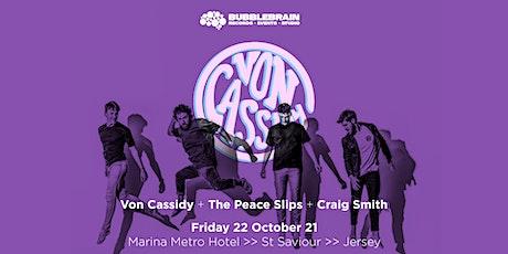 Von Cassidy + The Peace Slips + Craig Smith @ Marina Metro Hotel tickets