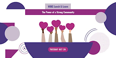 WIBC Lunch and Learn: The Power of a Strong Community Tickets