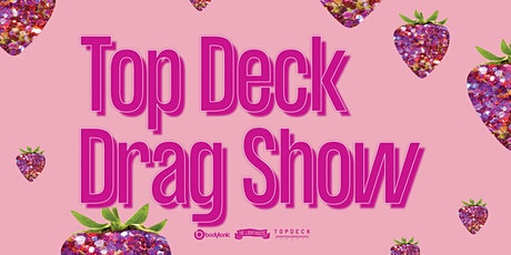 Top Deck Drag Show with Out with the Misses tickets