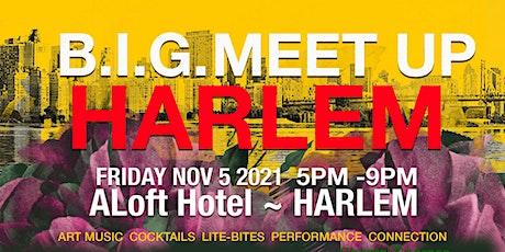 B.I.G. MEET-UP ~ HARLEM tickets