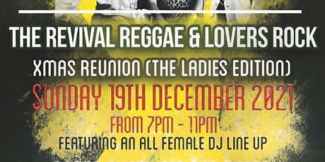 Revival Reggae and Lovers Rock Xmas Reunion (Ladies Edition) tickets