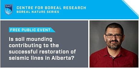 Boreal Nature Series: Soil Mounding and Restoration of Seismic Lines tickets