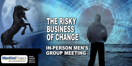 The Risky Business of Change: Online Dark Horse Men's Group Meeting tickets