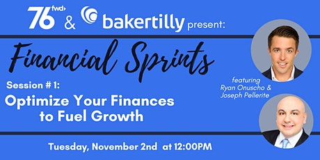 76 Forward & Baker Tilly Present: Optimize Your Finances to Fuel Growth tickets