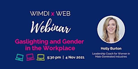 Gaslighting and Gender in the Workplace - WIMDI Interactive Webinar bilhetes