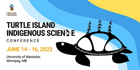 2022 Turtle Island Indigenous Science Conference tickets
