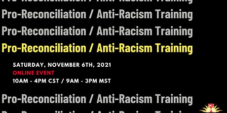 Pro-Reconciliation/Anti-Racism Training (ONLINE) tickets