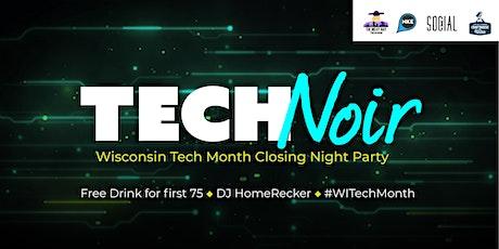 TECH NOIR | Wisconsin Tech Month Closing Night Party tickets