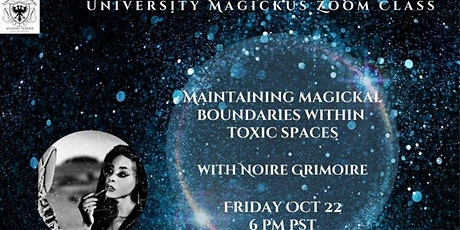 Maintaining magical boundaries within toxic spaces with Noire Grimoire tickets