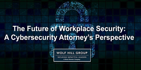 The Future of Workplace Security: A Cybersecurity Attorney's Perspective tickets