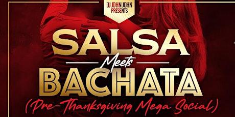 Salsa Meets Bachata Pre-Thanksgiving MEGA Social tickets