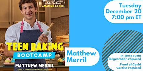 Matthew Merril Shares Teen Baking Bootcamp | In-store event tickets
