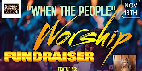 """""""When The People Worship Fundraiser Experience"""" tickets"""