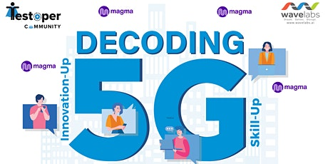 StudyGroup -5G Technology and Magma 5G Open Source Core Network tickets