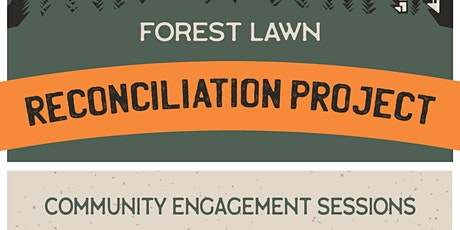 Forest Lawn Reconciliation Project: Community Engagement Session tickets