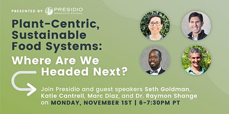 Plant-Centric, Sustainable  Food Systems: Where Are We Headed Next? tickets