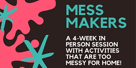 Mess Makers In-Person ages 2.5 - 9 yrs. tickets