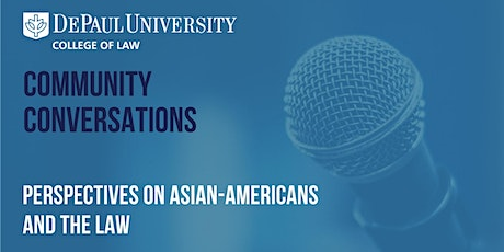 Community Conversations: Perspectives on Asian-Americans and the Law tickets