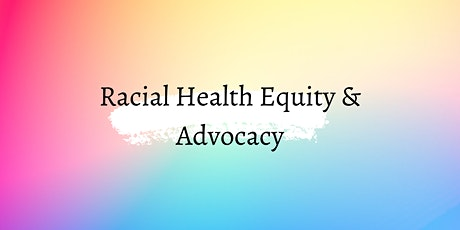 Racial Health Equity regarding tobacco and Advocacy tickets