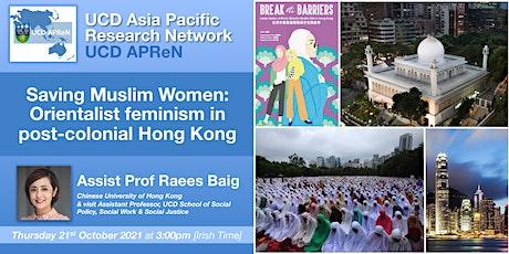 Saving Muslim Women: Orientalist feminism in post-colonial Hong Kong tickets
