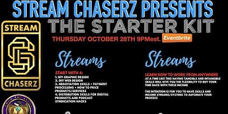 STREAM CHASERZ- STARTER KIT tickets