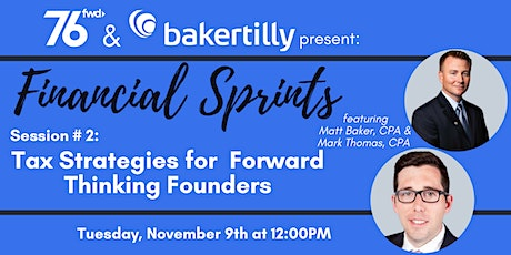 76 Fwd & Baker Tilly Present: Tax Strategies for Forward Thinking Founders tickets