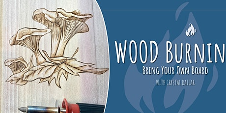 Wood Burning - Bring Your Own Board tickets