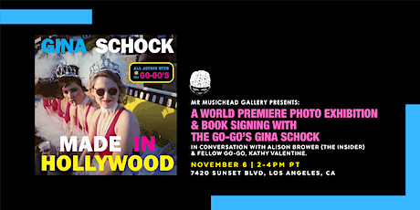 """The Go-Go's Gina Schock """"Made In Hollywood"""" Exhibition and Book Signing tickets"""