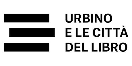 Urbino e le Città del Libro Festival biglietti