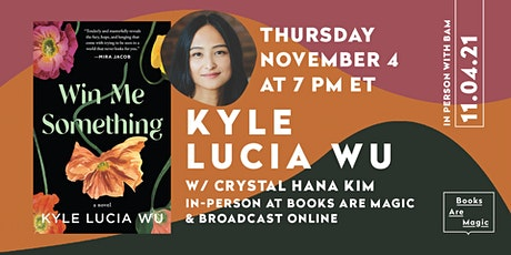 In-Person: Kyle Lucia Wu: Win Me Something w/ Crystal Hana Kim tickets