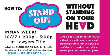 How to Stand Out w/out Standing on Your Head tickets
